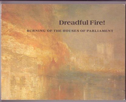 Image for Dreadful Fire! Burning of the Houses of Parliament