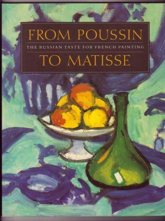 Image for From Poussin to Matisse: The Russian Taste for French Painting