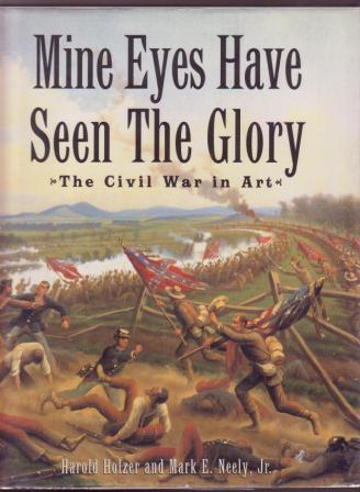 Image for Mine Eyes Have Seen the Glory : The Civil War in Art
