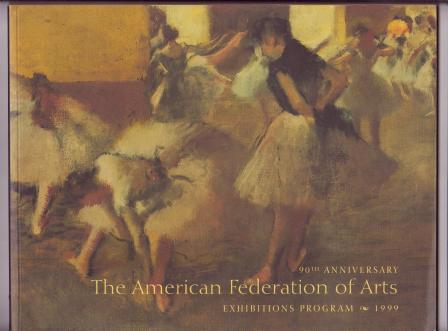 Image for The American Federation of Arts: Exhibitions Program 1999