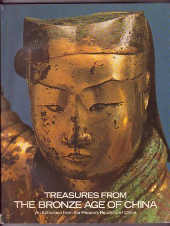 Image for Treasures from the Bronze Age of China: An Exhibition from the People's Republic of China