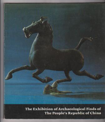 Image for The Exhibition of Archaeological Finds of The People's Republic of China (The Chinese Exhibition)