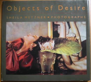 Image for Objects of Desire: Sheila Metzner Photographs