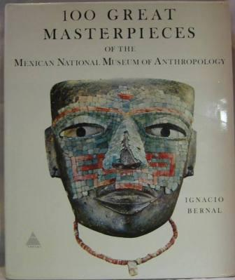 Image for One Hundred Great Masterpieces of the Mexican National Museum of Anthropology