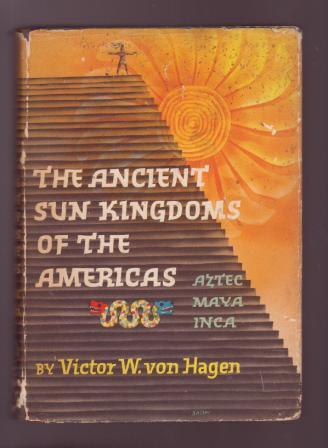 Image for The Ancient Sun Kingdoms of the Americas