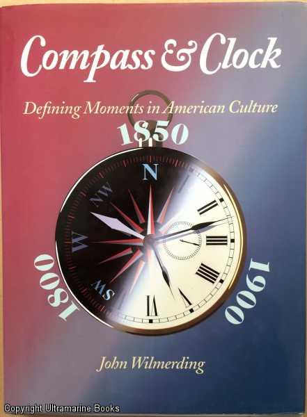 Image for Compass and Clock: Defining Moments in American Culture: 1800 - 1850 - 1900