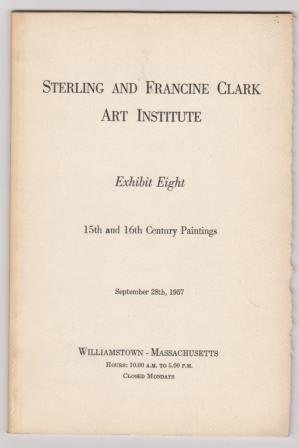 Image for Sterling and Francine Clark Art Institute Exhibit Eight: 15th and 16th Century Paintings