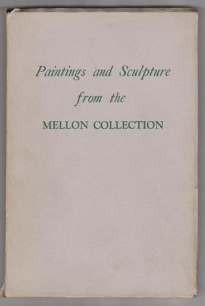 Image for Paintings and Sculpture from the Mellon Collection