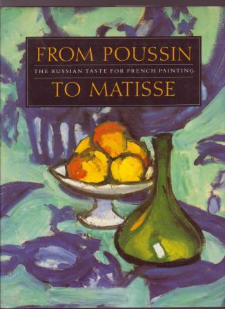 Image for From Poussin to Matisse : The Russian Taste for French Painting: A Loan Exhibition from the USSR
