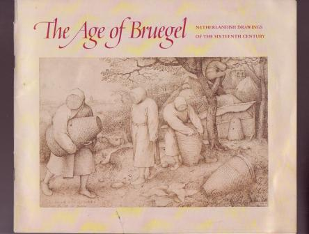 Image for The Age of Bruegel: Netherlandish Drawings of the Sixteenth Century