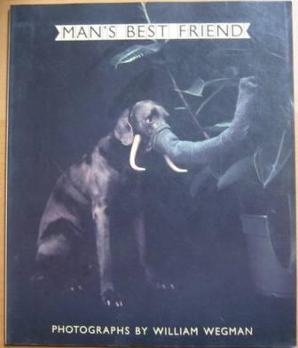 Image for Man's Best Friend - Photographs and Drawings by William Wegman