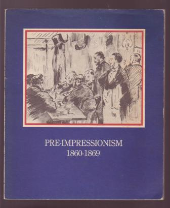 Image for Pre-Impressionism 1860-1869 (Selected Essays on French Art and Culture)