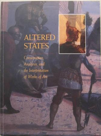 Image for Altered States: Conservation, Analysis, and the Interpretation of Works of Art