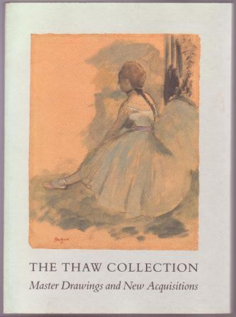 Image for The Thaw Collection: Master Drawings and New Acquisitions