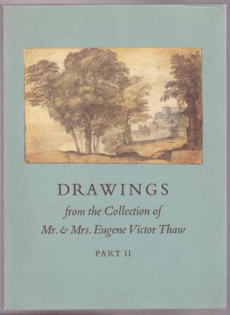 Image for Drawings from the Collection of Mr. & Mrs. Eugene Victor Thaw / Part II