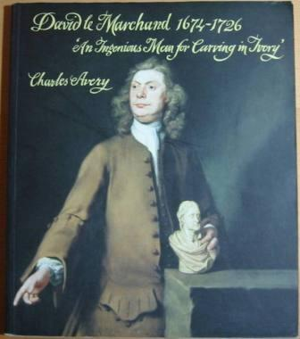 Image for David Le Marchand 1674-1726: An Ingenious Man for Carving in Ivory