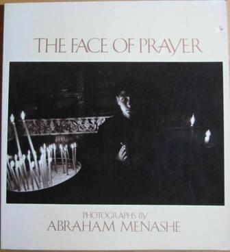 Image for The Face of Prayer: Photographs by Abraham Menashe