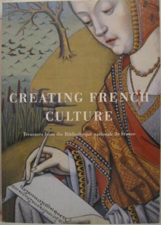 Image for Creating French Culture: Treasures from the Bibliotheque nationale de France