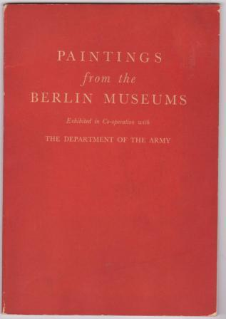 Image for Paintings from the Berlin Museums: Exhibited in Co-operation with the Department of the Army of the United States of America