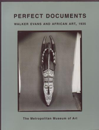 Image for Perfect Documents: Walker Evans and African Art, 1935