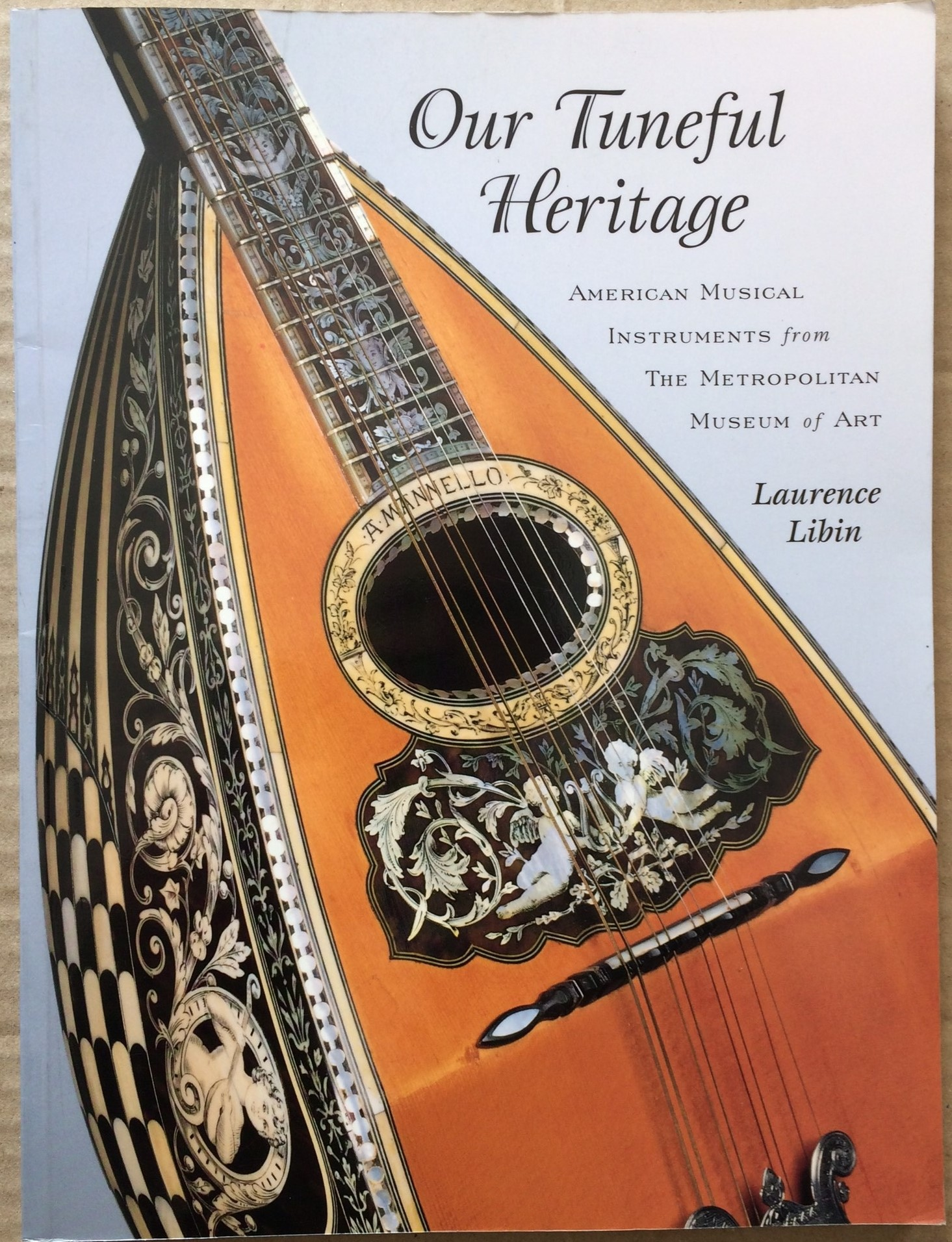 Image for Our Tuneful Heritage: American Musical Instruments from The Metropolitan Museum of Art