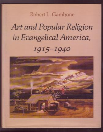 Image for Art and Popular Religion in Evangelical America, 1915-1940