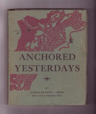 Image for Anchored Yesterdays: The Log Book of Savannah's Voyage Across a Georgia Century -  in Ten Watches