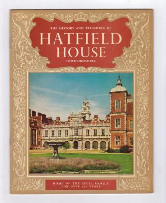Image for The History and Treasures of Hatfield House: Home of the Cecil Family for Over 300 Years