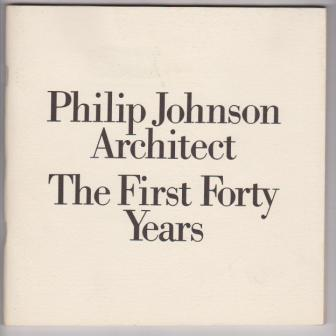 Image for Philip Johnson, Architect: The First Forty Years