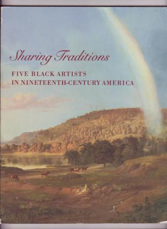 Image for Sharing Traditions: Five Black Artists in Nineteenth-Century America