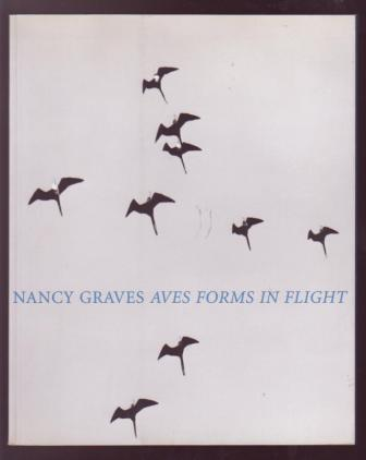 Image for Nancy Graves: Aves - Forms in Flight