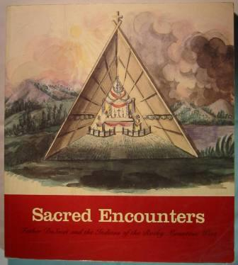 Image for Sacred Encounters: Father De Smet and the Indians of the Rocky Mountain West