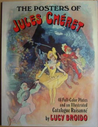 Image for The Posters of Jules Cheret: 46 Full-Color Plates & an Illustrated Catalogue Raisonne