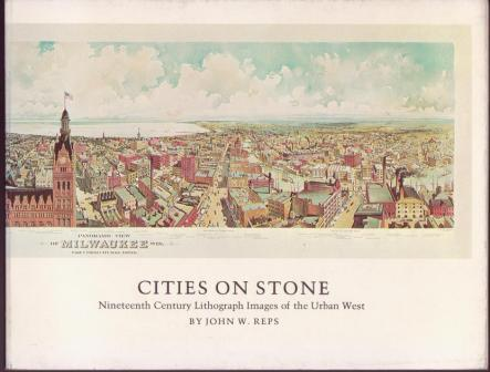 Image for Cities on Stone: Nineteenth Century Lithograph Images of the Urban West