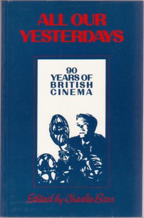 Image for All Our Yesterdays: 90 Years of British Cinema