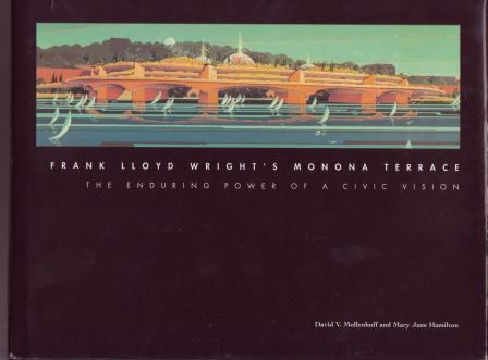 Image for Frank Lloyd Wright's Monona Terrace: The Enduring Power of a Civic Vision