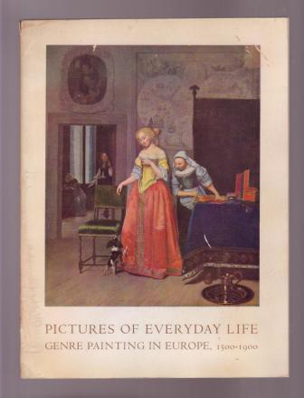 Image for Pictures of Everyday Life: Genre Painting in Europe - 1500-1900