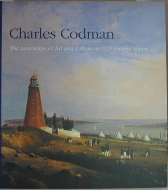 Image for Charles Codman: The Landscape of Art and Culture in 19th-century Maine