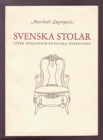 Image for Svenska Stolar Efter Hollandsk-Engelska Forebilder  (Swedish Chairs showing Anglo-Dutch influence) ;  A Rohsska Konstslojdmuseets Publikation