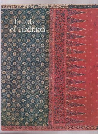 Image for Threads of Tradition: Textiles of Indonesia and Sarawak