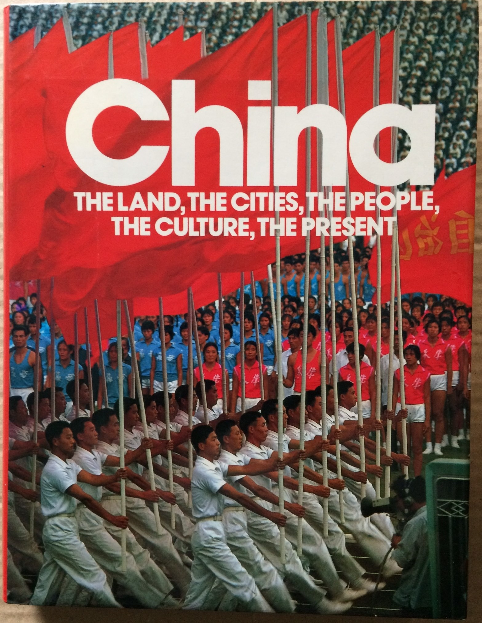 Image for China: The Land, the Cities, the People, the Culture, the Present