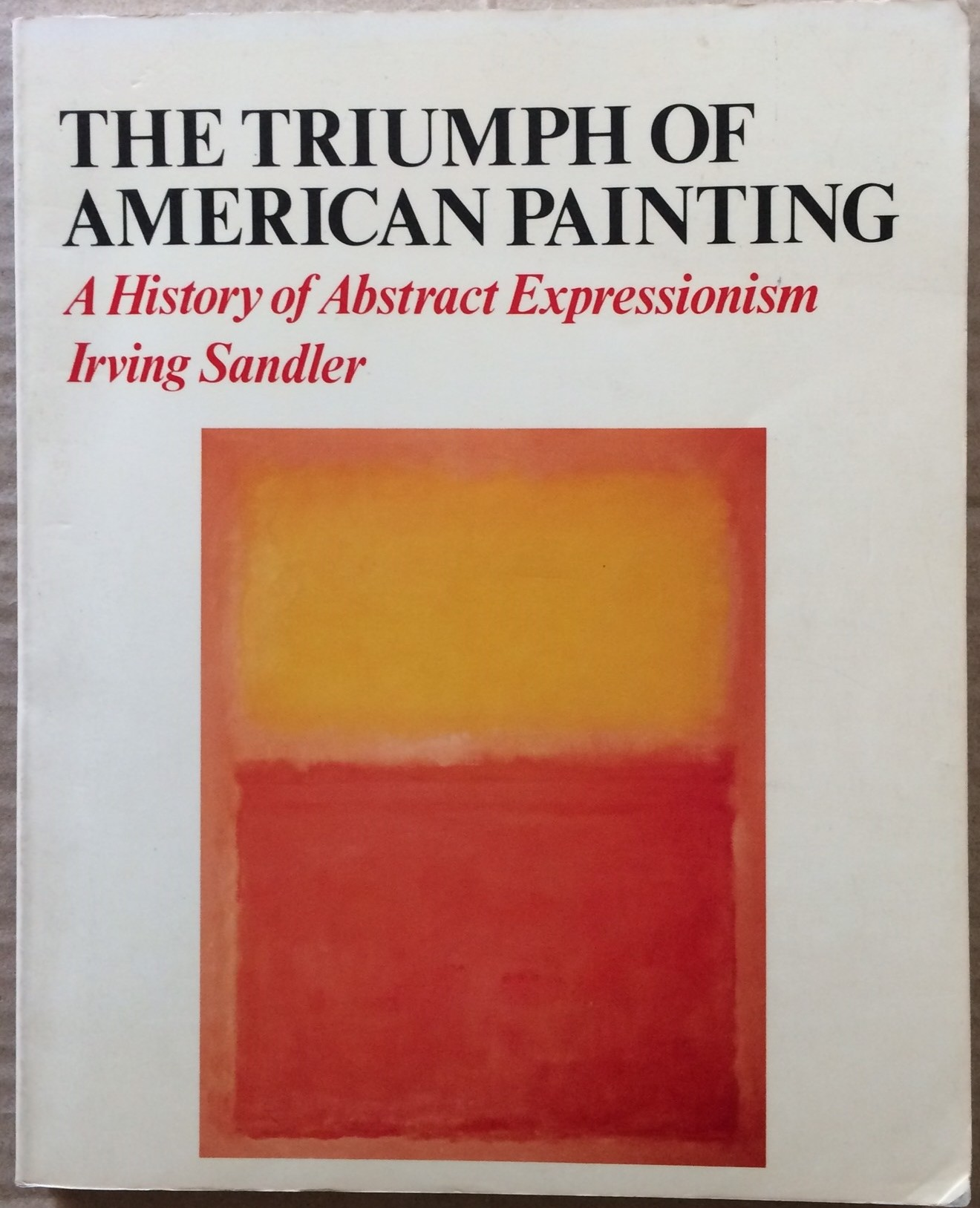 Image for The Triumph of American Painting: A History of Abstract Expressionism