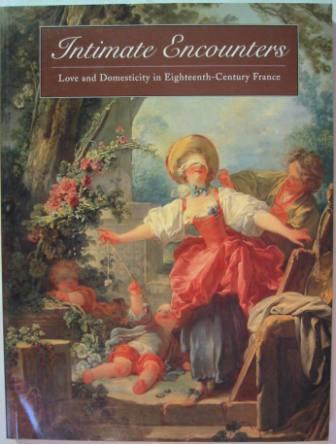 Image for Intimate Encounters: Love and Domesticity in Eighteenth-Century France
