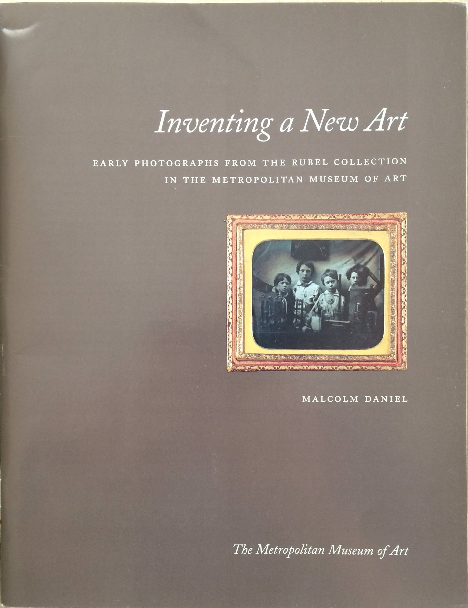 Image for Inventing a New Art: Early Photographs from the Rubel Collection / The Metropolitan Museum of Art Bulletin