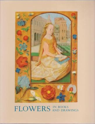 Image for Flowers in Books and Drawings ca. 940-1840