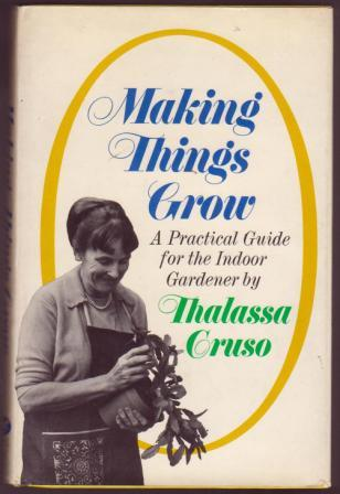 Image for Making Things Grow: A Practical Guide for the Indoor Gardener