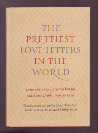 Image for The Prettiest Love Letters in the World: Letters between Lucrezia Borgia & Pietro Bembo, 1503 to 1519