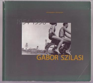 Image for Gabor Szilasi - Photographie/ Photographs, 1954-1996