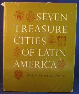 Image for Seven Treasure Cities of Latin America
