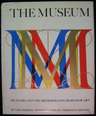 Image for The Museum: One Hundred Years and The Metropolitan Museum of Art